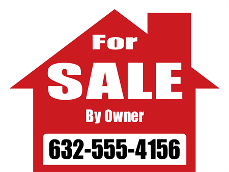 For Sale By Owner House Yard Sign: 831-1